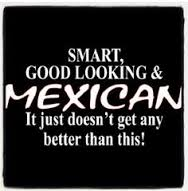 being mexican