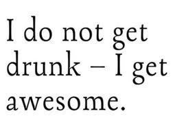 awesome drunk