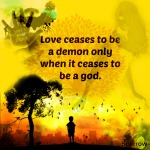 love ceases to be a demon