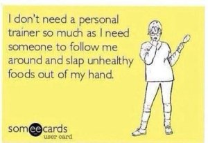 I-dont-need-a-personal-trainer-so-much---ecard