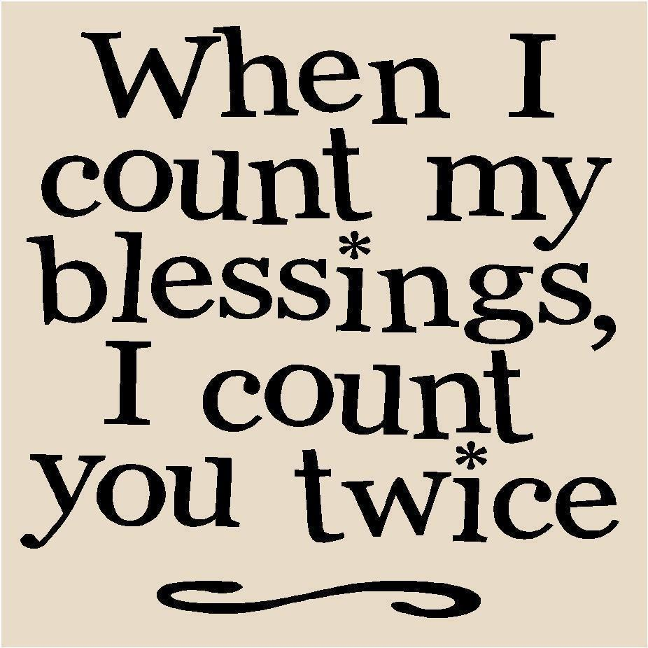 when-i-count-my-blessings-i-count-you-twice-funny-quotes